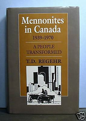 Mennonites in Canada, 1939-1970, A People Transformed, Mennonite