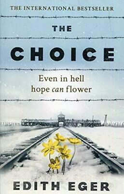 The Choice: A true story of hope by Eger, Edith, NEW Book, FREE & Fast Delivery,