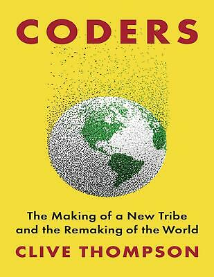 Coders: The Making of a New Tribe 2019 by Clive Thompson(E-B0K&AUDI0||E-MAILED7