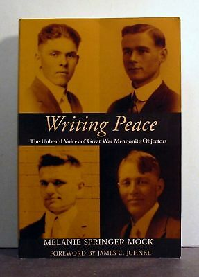 Mennonite Objectors, World War I, Writing Peace,   Mennonites