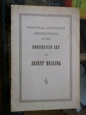 Rosicrucian ART of Personal & Private Instructions of ABSENT HEALING