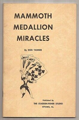MAMMOTH MEDALLION MIRACLES by Don Tanner