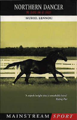 Northern Dancer: The Legend and His Legacy by Lennox, Muriel, NEW Book, FREE & F