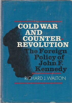 COLD WAR AND COUNTER-REVOLUTION: The Foreign Policy of John F. Kennedy
