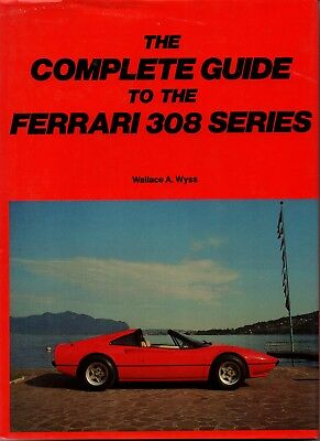 Book the complete guide to FERRARI 308 Series, Wallace A. Wyss, hardcover 1982