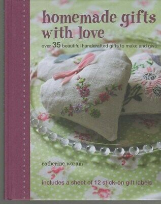 Homemade Gifts With Love       Catherine Woram