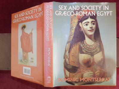 SEX & SOCIETY in GRÆCO-ROMAN EGYPT by DOMINIC MONTSERRAT/ANCIENT GREEK/RARE 1996