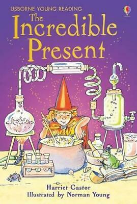Incredible Present (Usborne Young Reading Series 2) by Harriet Castor, NEW Book,