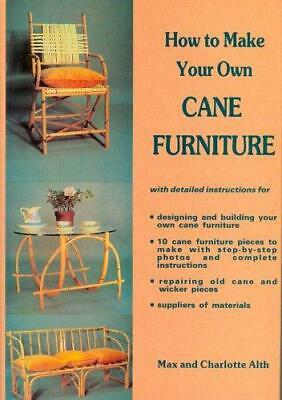 How to Make Your Own Cane Furniture, Charlotte Alth,Max Alth, Good Condition Boo