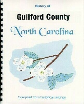Guilford County North Carolina history: RP from 4 books Greensboro High Point NC