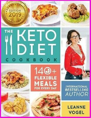 The Keto Diet Cookbook 140+ Flexible Meals for Every Day [E--B00K] 2019 NEW