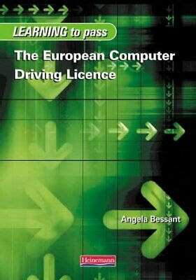 Learn to Pass the European Computer Driving Licence by Bessant, Ms Angela, Accep