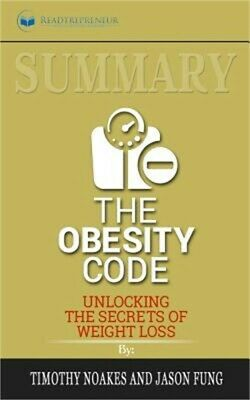 Summary of The Obesity Code: Unlocking the Secrets of Weight Loss by Dr. Jason F