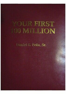 Your First 100 Million by Dan Pena P-D-F