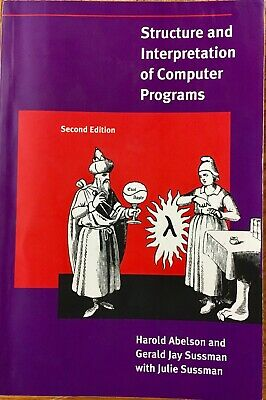 Structure and Interpretation of Computer Programs - 2nd Edition (MIT Electrical