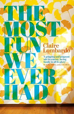 The Most Fun We Ever Had by Claire Lombardo Hardcover Book Free Shipping!