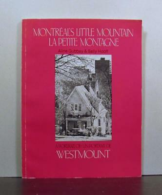 Westmount, Montreal's Little Mountain, A Portrait of Architecture with Nature
