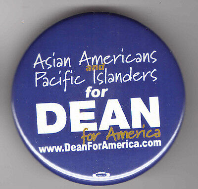 ASIAN Americans Pacific Islanders for HOWARD DEAN pin 2004 ALSO Also Ran
