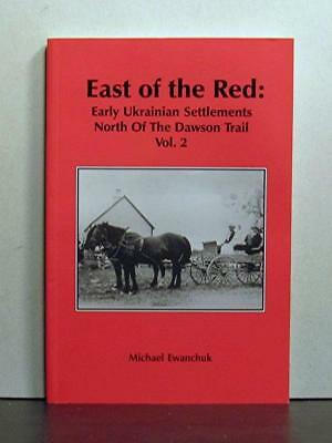 Early Ukrainian Settlements East of the Red River, Manitoba, Volume 2.