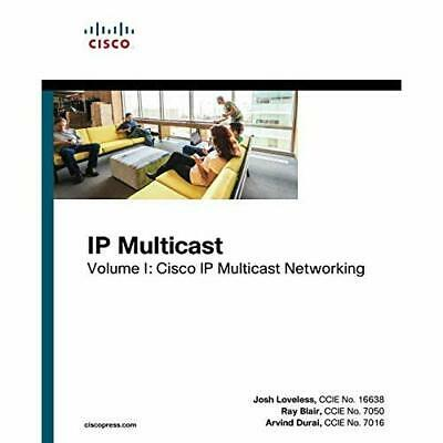 IP Multicast: Volume I: Cisco IP Multicast Networking:  - Paperback NEW Josh Lov