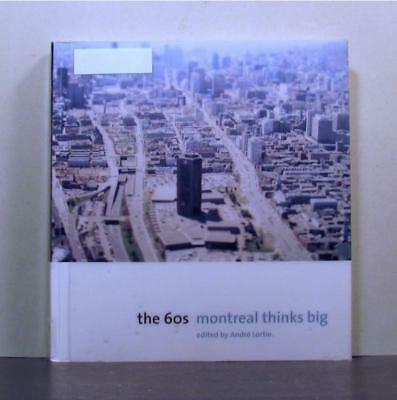 Montreal's Urban Plan in the 1960's, Architecture,  Design and Development