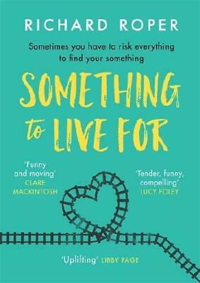 Something to Live For by Richard Roper (author)