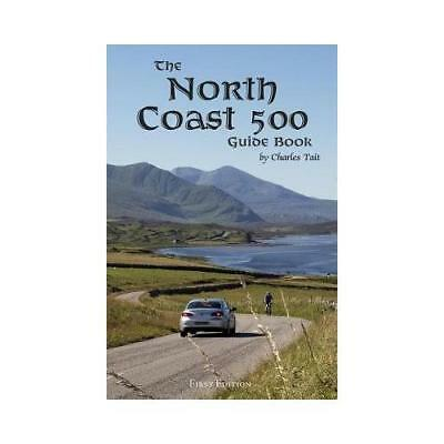 The North Coast 500 Guide Book by Charles Tait (author)