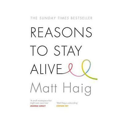 Reasons to Stay Alive by Matt Haig (author)