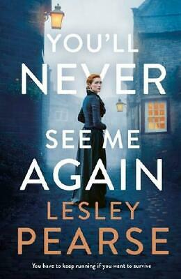 You'll Never See Me Again by Lesley Pearse (author)