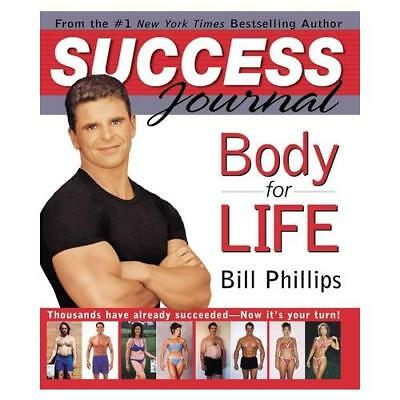 The Body for Life Success Journal by Bill Phillips