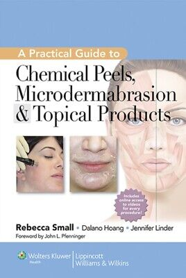 A Practical Guide to Chemical Peels, Microdermabrasion & Topical ...