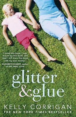 Glitter and Glue: A compelling memoir about one woman's discovery of the true me