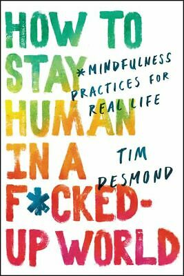 [E-B00K] How to Stay Human in a F*cked Up World PDF Free Fast Shipping