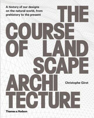 The Course of Landscape Architecture: A History of our Designs on...