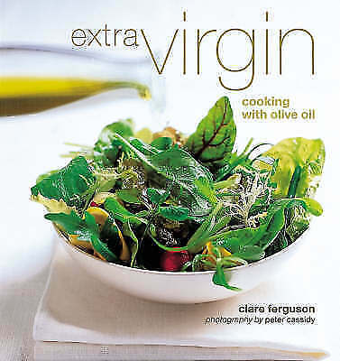 Extra Virgin: Cooking with Olive Oil, Ferguson, Clare, Very Good Book