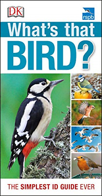 RSPB Whats that Bird?: The Simplest ID Guide Ever by DK New Paperback Book