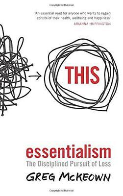 Essentialism: The Disciplined Pursuit of Less by McKeown, Greg, NEW Book, (Paper