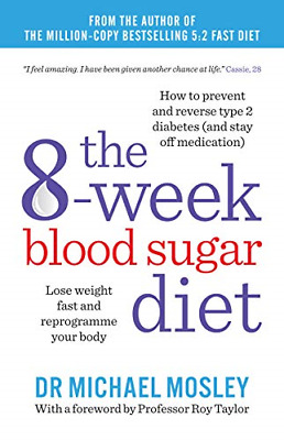 The 8-Week Blood Sugar Diet: Lose weight fa by Michael Mosley New Paperback Book
