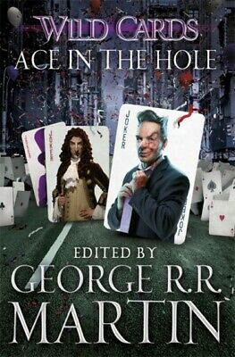 Wild Cards: Ace in the Hole (Wild Cards 6) (Paperback), Martin, G...