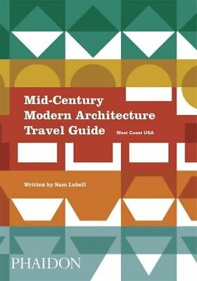 NEW Mid-Century Modern Architecture Travel Guide By Sam Lubell Paperback