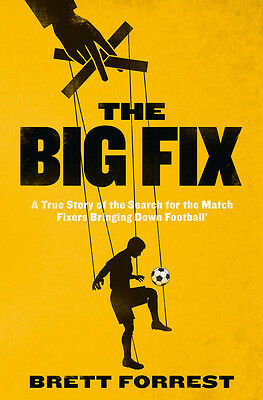 Grande Fijar - True Story Of The Search For Match Fixers Bringing Down Fútbol