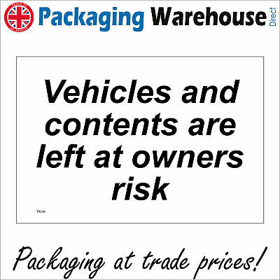 Vehicles And Contents Are Left At Owners Risk Sign Tr240 Safety Sticker Rigid