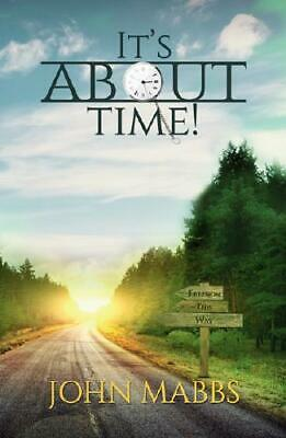 It's About Time! by John Mabbs (author)