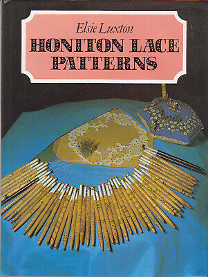 Honiton Lace Patterns by Elsie Luxton Prickings Photos Instructions 1st Ed HB DJ