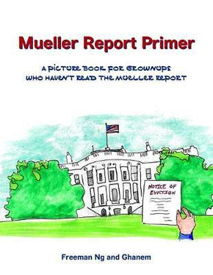Mueller Report Primer: A picture book for grownups who have not read the Mueller