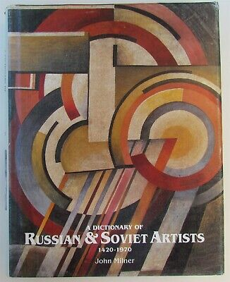 RUSSIAN & SOVIET ARTISTS 1420-1970 DICTIONARY ART REFERENCE BOOK by JOHN MILNER