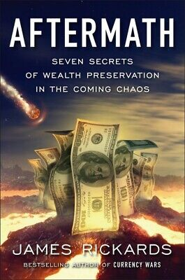 Aftermath : Seven Secrets of Wealth Preservation in the Coming Chaos, Hardcov...