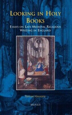 Looking in Holy Books : Essays on Late Medieval Religious Writing in England,...