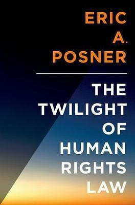 The Twilight of Human Rights Law [Inalienable Rights]