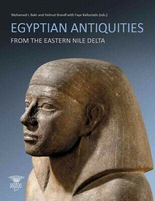 Egyptian Antiquities from the Eastern Nile Delta, Paperback by Bakr, Mohamed ...